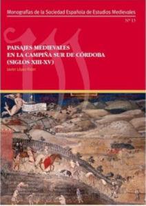 PAISAJES MEDIEVALES EN LA CAMPIÑA SUR DE CÓRDOBA (SIGLOS XII-XV)