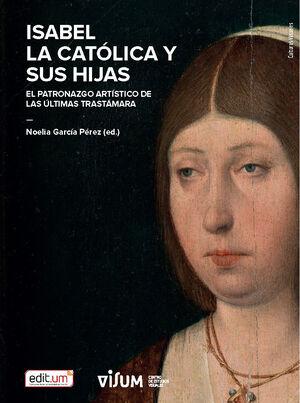 ISABEL LA CATÓLICA Y SUS HIJAS