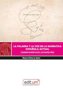 LA PALABRA Y LA VOZ EN LA NARRATIVA ESPAÑOLA ACTUAL