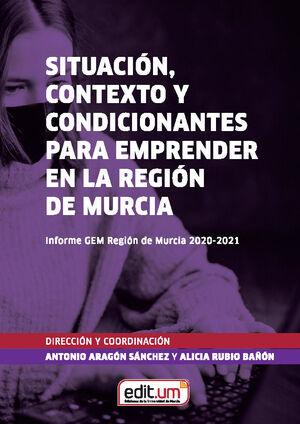 SITUACIÓN, CONTEXTO Y CONDICIONANTES PARA EMPRENDER EN LA REGIÓN DE MURCIA