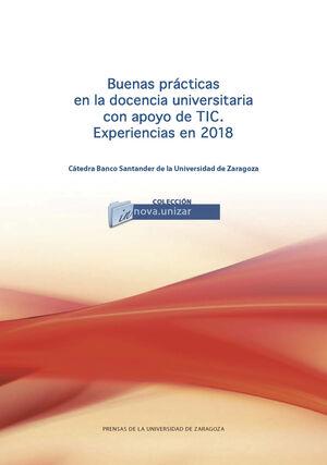 BUENAS PRÁCTICAS EN LA DOCENCIA UNIVERSITARIA CON APOYO DE TIC. EXPERIENCIAS EN 2018