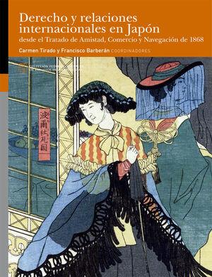 DERECHO Y RELACIONES INTERNACIONALES EN JAPÓN DESDE EL TRATADO DE AMISTAD, COMERCIO Y NAVEGACIÓN DE 1868
