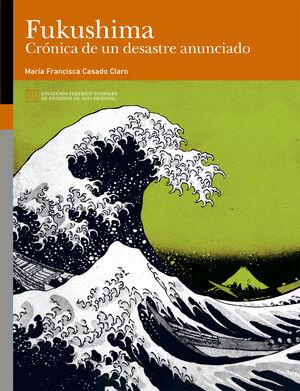 FUKUSHIMA. CRÓNICA DE UN DESASTRE ANUNCIADO