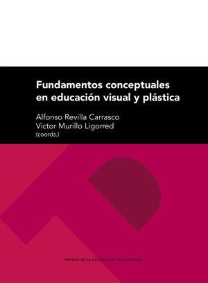 FUNDAMENTOS CONCEPTUALES EN EDUCACIÓN VISUAL Y PLÁSTICA