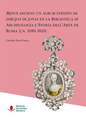 BIJOUX ANCIENS: UN ÁLBUM INÉDITO DE DIBUJOS DE JOYAS EN LA BIBLIOTECA DE ARCHEOLOGIA E STORIA DELL'ARTE DE ROMA (CA. 1680-1820)