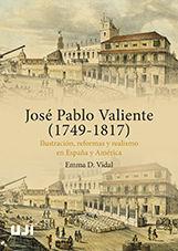 JOSÉ PABLO VALIENTE (1749-1817). ILUSTRACIÓN, REFORMAS Y REALISMO EN ESPAÑA Y AMÉRICA