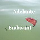 ADELANTE / ENDAVANT