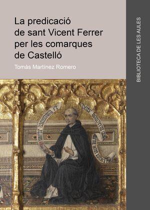 LA PREDICACIÓ DE SANT VICENT FERRER PER LES COMARQUES DE CASTELLÓ