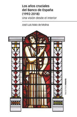 LOS AÑOS CRUCIALES DEL BANCO DE ESPAÑA (1992-2018)