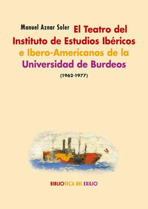 EL TEATRO DEL INSTITUTO DE ESTUDIOS IBÉRICOS E IBERO-AMERICANOS DE LA UNIVERSIDAD DE BURDEOS (1962-1977)