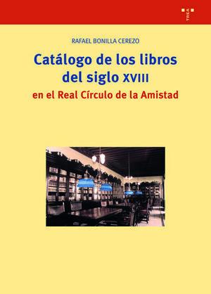 CATÁLOGO DE LOS LIBROS DEL SIGLO XVIII EN EL REAL CÍRCULO DE LA AMISTAD