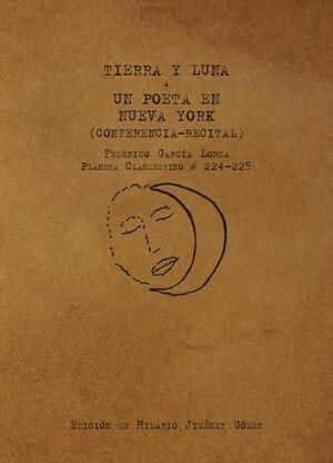 TIERRA Y LUNA + UN POETA EN NUEVA YORK (CONFERENCIA-RECITAL)