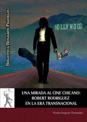 UNA MIRADA AL CINE CHICANO: ROBERT RODRIGUEZ EN LA ERA TRANSNACIONAL
