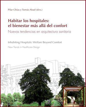 HABITAR LOS HOSPITALES: EL BIENESTAR MÁS ALLÁ DEL CONFORT. NUEVAS TENDENCIAS EN ARQUITECTURA SANITARIA