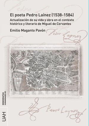 EL POETA PEDRO LAÍNEZ (1538-1584). ACTUALIZACIÓN DE SU VIDA Y OBRA EN EL CONTEXTO HISTÓRICO Y LITERARIO DE MIGUEL DE CERVANTES