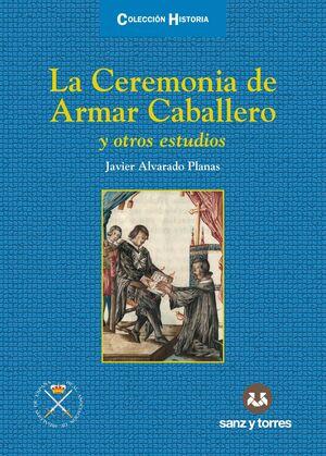 LA CEREMONIA DE ARMAR CABALLERO