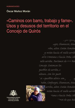 «CAMINOS CON BARRO, TRABAJO Y FAME». USOS Y DESUSOS DEL TERRITORIO EN EL CONCEJO DE QUIRÓS