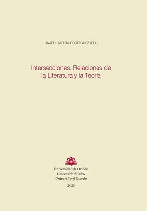 INTERSECCIONES. RELACIONES DE LA LITERATURA Y LA TEORÍA