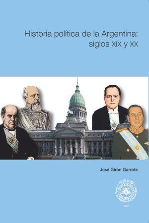 HISTORIA POLÍTICA DE LA ARGENTINA: SIGLOS XIX Y XX