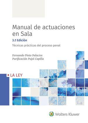 MANUAL DE ACTUACIONES EN SALA. TÉCNICAS PRÁCTICAS DEL PROCESO PENAL (3.ª EDICIÓN)