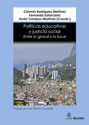 POLÍTICAS EDUCATIVAS Y JUSTICIA SOCIAL. ENTRE LO GLOBAL Y LO LOCAL