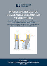 PROBLEMAS RESUELTOS DE MECÁNICA DE MÁQUINAS Y ESTRUCTURAS