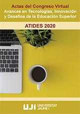 ACTAS DEL CONGRESO VIRTUAL: AVANCES EN TECNOLOGÍAS, INNOVACIÓN Y DESAFÍOS DE LA EDUCACIÓN SUPERIOR. ATIDES 2020