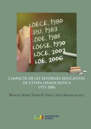 L'IMPACTE DE LES REFORMES EDUCATIVES DE L'ETAPA DEMOCRÀTICA 1975-2006