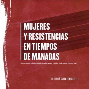 MUJERES Y RESISTENCIAS EN TIEMPOS DE MANADAS
