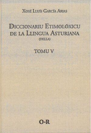 DICCIONARIU ETIMOLÓXICU DE LA LLINGUA ASTURIANA. TOMO V O-R