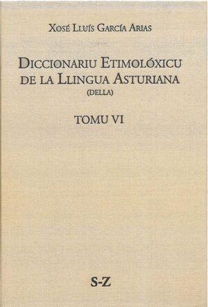 DICCIONARIU ETIMOLÓXICU DE LA LLINGUA ASTURIANA. TOMO VI S-Z