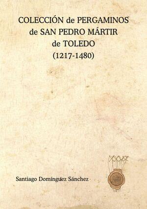 COLECCIÓN DE PERGAMINOS DE SAN PEDRO MÁRTIR DE TOLEDO (1217-1480)