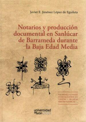 NOTARIOS Y PRODUCCIÓN DOCUMENTAL EN SANLÚCAR DE BARRAMEDA DURANTE LA BAJA EDAD MEDIA