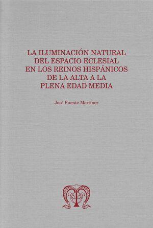 LA ILUMINACIÓN NATURAL DEL ESPACIO ECLESIAL EN LOS REINOS HISPÁNICOS DE LA ALTA A LA PLENA EDAD MEDIA