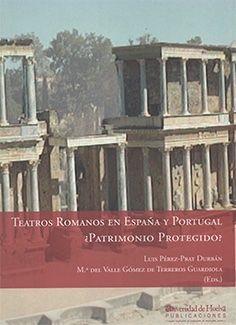 TEATROS ROMANOS EN ESPAÑA Y PORTUGAL