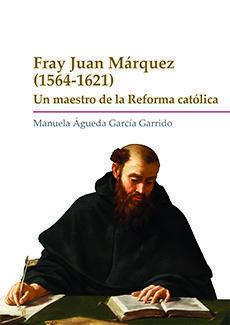 FRAY JUAN MÁRQUEZ (1564-1621)