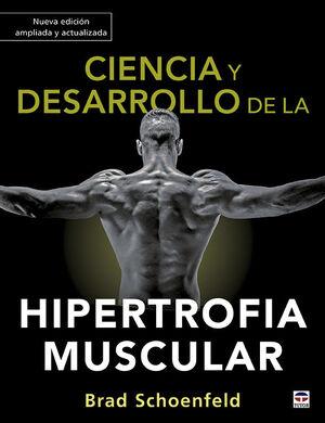 CIENCIA Y DESARROLLO DE LA HIPERTROFIA MUSCULAR. NUEVA EDICIÓN AMPLIADA Y ACTUALIZADA