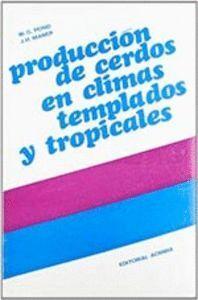 PRODUCCIÓN DE CERDOS EN CLIMAS TEMPLADOS Y TROPICALES