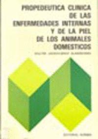 PROPEDÉUTICA CLÍNICA DE LAS ENFERMEDADES DE ANIMALES DOMÉSTICOS