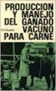 PRODUCCIÓN Y MANEJO DE GANADO VACUNO PARA CARNE