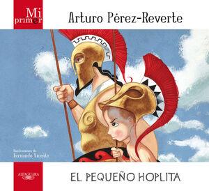MI PRIMER ARTURO PÉREZ-REVERTE. EL PEQUEÑO HOPLITA (MI PRIMER)
