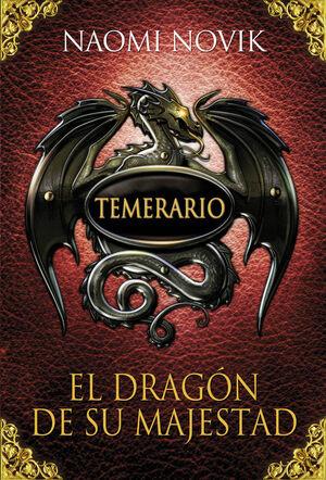 EL DRAGÓN DE SU MAJESTAD (TEMERARIO 1)