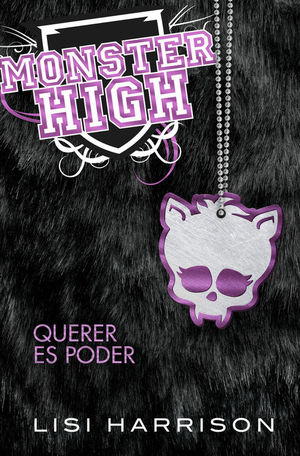 MONSTER HIGH 3. QUERER ES PODER (MONSTER HIGH. WHERE THERE'S A WOLF, THERE'S A WAY)