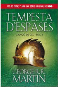 TEMPESTA D´ESPASES (CANÇÓ DE GEL I FOC 3)