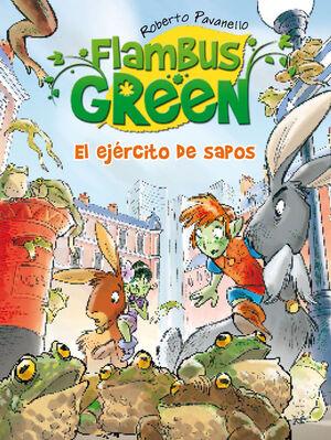 FLAMBUS GREEN. EL EJÉRCITO DE SAPOS