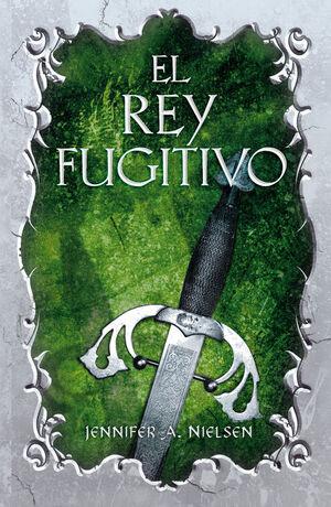 EL REY FUGITIVO (EL FALSO PRÍNCIPE 2)