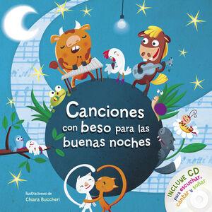 CANCIONES CON BESO PARA LAS BUENAS NOCHES INCLUYE CD PARA ESCUCHAR, CANTAR Y SOÑAR