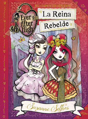 LA REINA REBELDE (EVER AFTER HIGH)