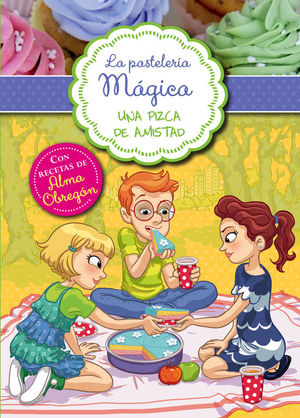 UNA PIZCA DE AMISTAD (SERIE LA PASTELERÍA MÁGICA 3)