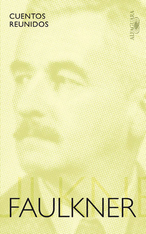 CUENTOS REUNIDOS WILLIAM FAULKNER